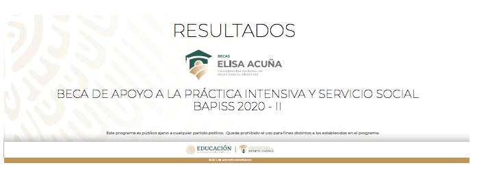 Resultados BECA DE APOYO A LA PRÁCTICA INTENSIVA Y SERVICIO SOCIAL BAPISS 2020 - II